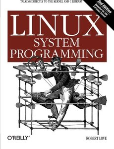 Linux System Programming: Talking Directly to the Kernel and C Library, 2/e (Paperback)-cover