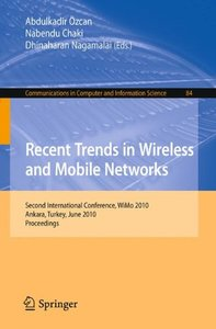 Recent Trends in Wireless and Mobile Networks: Second International Conference, WiMo 2010, Ankara, Turkey, June 26-28, 2010. Proceedings (Paperback)