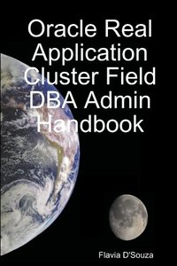 Oracle Real Application Cluster Field Dba Admin Handbook (Paperback)-cover