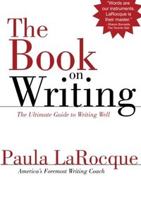 The Book on Writing: The Ultimate Guide to Writing Well (Paperback)