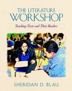 The Literature Workshop: Teaching Texts and Their Readers (Paperback)