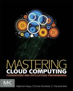 Mastering Cloud Computing: Foundations and Applications Programming (Paperback)-cover