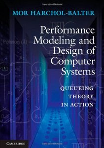 Performance Modeling and Design of Computer Systems: Queueing Theory in Action (Hardcover)-cover