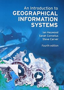 An Introduction to Geographical Information Systems, 4/e (Paperback)