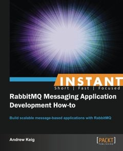 Instant RabbitMQ Messaging Application Development How-to-cover