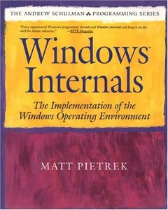 Windows Internals: The Implementation of the Windows Operating Environment (Paperback)