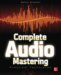 Complete Audio Mastering: Practical Techniques (Paperback)-cover