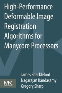 High Performance Deformable Image Registration Algorithms for Manycore Processors (Paperback)