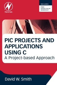 PIC Projects and Applications using C: A Project-based Approach (Paperback)-cover