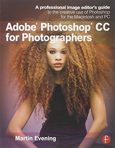 Adobe Photoshop CC for Photographers: A professional image editor's guide to the creative use of Photoshop for the Macintosh and PC (Paperback)-cover