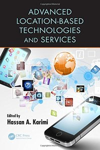 Advanced Location-Based Technologies and Services, 2/e (Hardcover)-cover