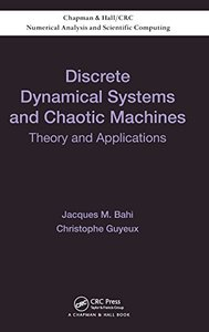 Discrete Dynamical Systems and Chaotic Machines: Theory and Applications (Hardcover)-cover