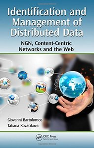 Identification and Management of Distributed Data: NGN, Content-Centric Networks and the Web (Hardcover)