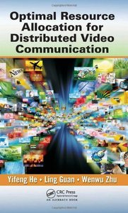 Optimal Resource Allocation for Distributed Video Communication (Hardcover)-cover
