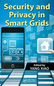 Security and Privacy in Smart Grids (Hardcover)