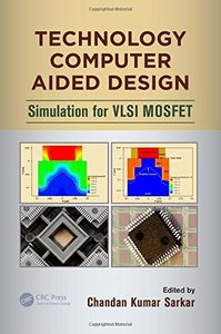 Technology Computer Aided Design: Simulation for VLSI MOSFET (Hardcover)-cover