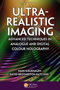 Ultra-Realistic Imaging: Advanced Techniques in Analogue and Digital Colour Holography (Hardcover)-cover