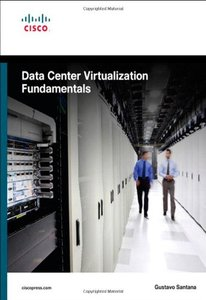 Data Center Virtualization Fundamentals: Understanding Techniques and Designs for Highly Efficient Data Centers with Cisco Nexus, UCS, MDS, and Beyond (Paperback)-cover