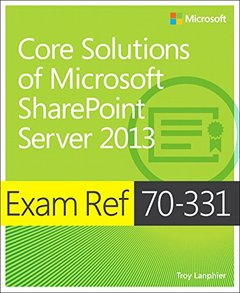 Exam Ref 70-331: Core Solutions of Microsoft SharePoint Server 2013 (Paperback)-cover
