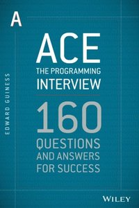 Ace the Programming Interview: 160 Questions and Answers for Success (Paperback)-cover