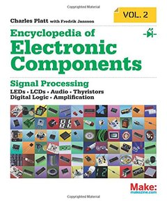 Encyclopedia of Electronic Components Volume 2: LEDs, LCDs, Audio, Thyristors, Digital Logic, and Amplification (Paperback)-cover