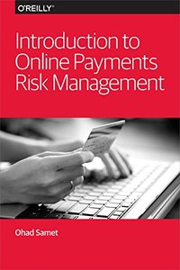 Introduction to Online Payments Risk Management (Paperback)