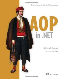 AOP in .NET: Practical Aspect-Oriented Programming (Paperback)-cover