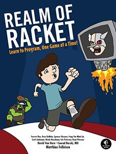 Realm of Racket: Learn to Program, One Game at a Time! (Paperback)-cover