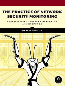 The Practice of Network Security Monitoring: Understanding Incident Detection and Response (Paperback)-cover