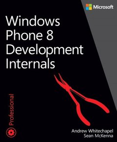 Windows Phone 8 Development Internals (Paperback)