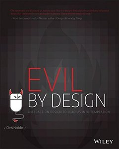 Evil by Design: Interaction Design To Lead Us Into Temptation (Paperback)-cover