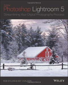 Lightroom 5: Streamlining Your Digital Photography Process (Paperback)-cover