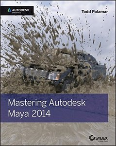 Mastering Autodesk Maya 2014: Autodesk Official Press (Paperback)