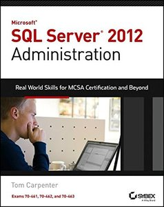Microsoft SQL Server 2012 Administration: Real-World Skills for MCSA Certification and Beyond (Exams 70-461, 70-462, and 70-463) (Paperback)-cover