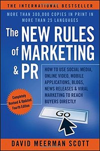 The New Rules of Marketing & PR: How to Use Social Media, Online Video, Mobile Applications, Blogs, News Releases, and Viral Marketing to Reach Buyers Directly, 4/e (Paperback)-cover