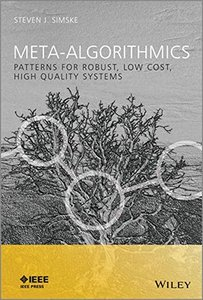 Meta-Algorithmics: Patterns for Robust, Low Cost, High Quality Systems (Hardcover)