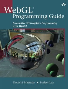 WebGL Programming Guide: Interactive 3D Graphics Programming with WebGL (Paperback)