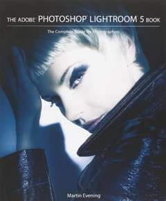 The Adobe Photoshop Lightroom 5 Book: The Complete Guide for Photographers (Paperback)-cover
