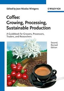 Coffee: Growing, Processing, Sustainable Production, 2/e (Paperback)