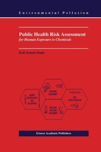 Public Health Risk Assessment for Human Exposure to Chemicals (Paperback)