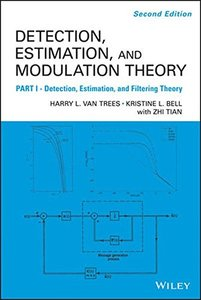 Detection Estimation and Modulation Theory, Part I, 2/e (Hardcover)