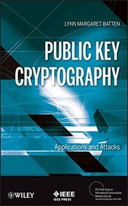 Public Key Cryptography: Applications and Attacks (Hardcover)