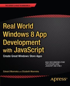 Real World Windows 8 App Development with JavaScript: Create Great Windows Store Apps (Paperback)-cover