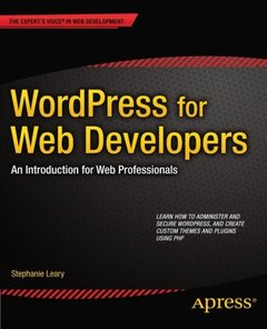 WordPress for Web Developers: An Introduction for Web Professionals, 2/e (Paperback)-cover