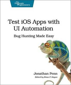 Test iOS Apps with UI Automation: Bug Hunting Made Easy (Paperback)-cover