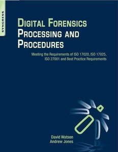 Digital Forensics Processing and Procedures: Meeting the Requirements of ISO 17020, ISO 17025, ISO 27001 and Best Practice Requirements (Paperback)-cover