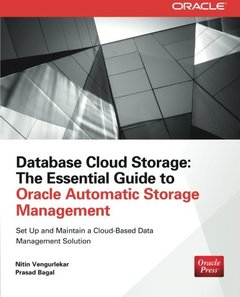 Database Cloud Storage: The Essential Guide to Oracle Automatic Storage Management (Paperback)