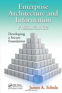 Enterprise Architecture and Information Assurance: Developing a Secure Foundation (Hardcover)-cover
