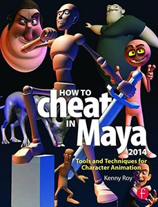How to Cheat in Maya 2014: Tools and Techniques for Character Animation (Paperback)-cover