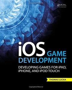iOS Game Development: Developing Games for iPad, iPhone, and iPod Touch (Paperback)-cover